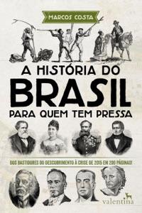 A história do Brasil para quem tem pressa Book Cover