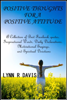 Positive Thoughts For A Positive Attitude: A Collection of Best Facebook quotes, Inspirational Words, Daily Declarations, Motivational Sayings, and Spiritual Devotions - Lynn R Davis