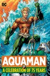 Aquaman A Celebration Of 75 Years