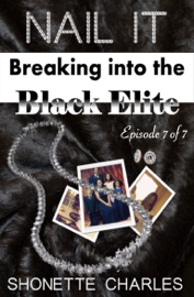 Episode 7 Of 7 Nail It Breaking Into The Black Elite The Best Is Yet To Come