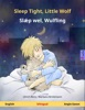 Sleep Tight, Little Wolf – Slǽp wel, Wulfling (English – Anglo-Saxon)