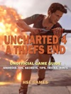 Uncharted 4 A Thiefs End Unofficial Game Guide Android IOS Secrets Tips Tricks Hints