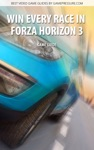 Win Every Race In Forza Horizon 3