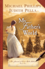Michael Phillips - My Father's World (The Journals of Corrie Belle Hollister Book #1)  artwork