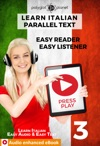 Learn Italian - Parallel Text  Easy Reader  Easy Listener  Audio Enhanced EBook No 3