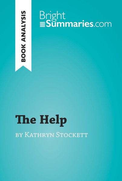 The Help by Kathryn Stockett (Book Analysis) - Bright Summaries book cover