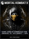 Mortal Kombat X Game How To Download For Android PC IOS Kindle  Tips