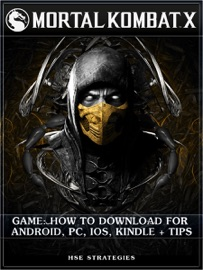 MORTAL KOMBAT X GAME: HOW TO DOWNLOAD FOR ANDROID, PC, IOS, KINDLE + TIPS