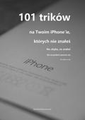 101 trików na Twoim iPhone'ie