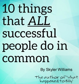10 THINGS THAT ALL SUCCESSFUL PEOPLE DO IN COMMON