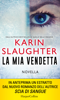 Karin Slaughter - La mia vendetta artwork