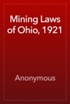 Mining Laws Of Ohio 1921