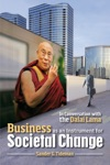 Business As An Instrument For Societal Change In Conversation With The Dalai Lama