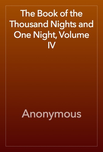 Anonymous - The Book of the Thousand Nights and One Night, Volume IV