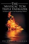 The Mystical Tcm Triple Energizer