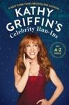Kathy Griffins Celebrity Run-Ins