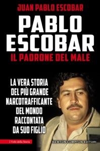 Pablo Escobar. Il padrone del male da Juan Pablo Escobar