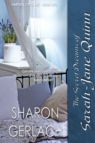 Sharon Gerlach - The Secret Dreams of Sarah-Jane Quinn