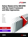 Deliver Modern UI For IBM BPM With The Coach Framework And Other Approaches