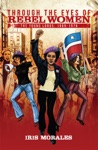 Through The Eyes Of Rebel Women The Young Lords 1969-1976