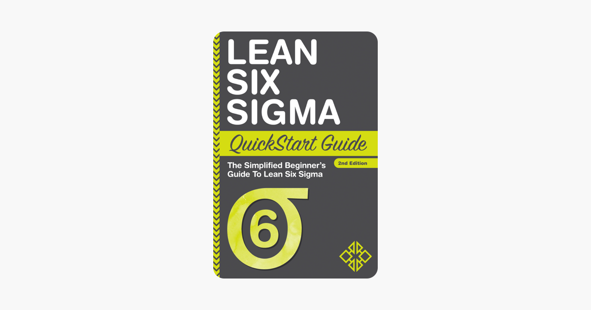 ‎Lean Six Sigma QuickStart Guide