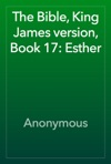 The Bible King James Version Book 17 Esther