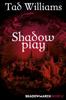 Tad Williams - Shadowplay artwork