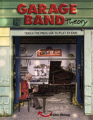 GARAGE BAND THEORY - TOOLS the PRO'S USE to PLAY BY EAR