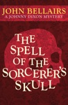 The Spell Of The Sorcerers Skull