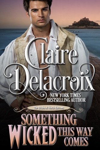 Claire Delacroix - Something Wicked This Way Comes