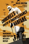 Churchills Ministry Of Ungentlemanly Warfare