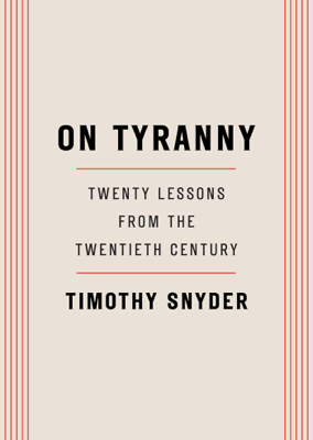 On Tyranny - Timothy Snyder book
