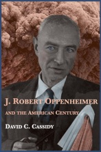 J. Robert Oppenheimer And The American Century