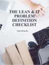 The Lean  IT Problem Definition Checklist