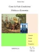Come la Fede condiziona Politica e Economia