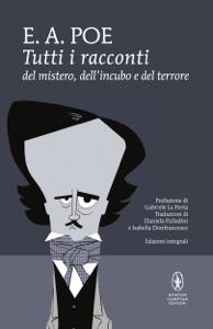 Tutti i racconti del mistero, dell'incubo e del terrore Book Cover