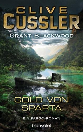 Clive Cussler & Grant Blackwood - Das Gold von Sparta