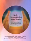 Reiki Distance Healing Made Simple A No-Symbols Guide To Offering Powerful Remote Healing Sessions