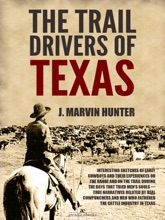 The Trail Drivers Of Texas: Interesting Sketches Of Early Cowboys