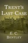 Trents Last Case