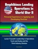 Amphibious Landing Operations In World War II: Personal Experience In Applying And Developing Doctrine - Lucian Truscott's Leadership In Operations Torch And Husky And The Third Infantry Division