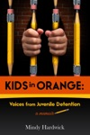 Kids In Orange Voices From Juvenile Detention