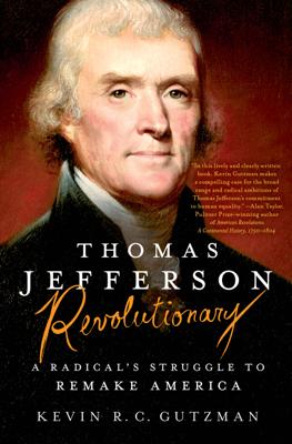 Thomas Jefferson - Revolutionary - Kevin R. C. Gutzman book