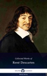 Delphi Collected Works Of Ren Descartes Illustrated