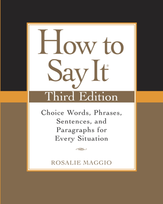 How to Say It, Third Edition - Rosalie Maggio book