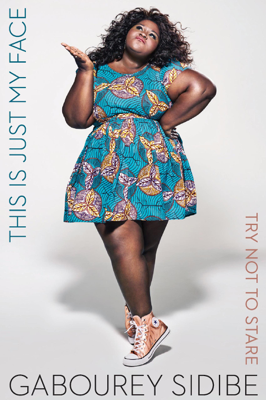 This Is Just My Face - Gabourey Sidibe book