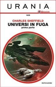Universi in fuga - Prima parte (Urania) Book Cover