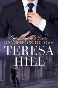 Dangerous to Love (Spies, Lies & Lovers - Book 2) Cover Book