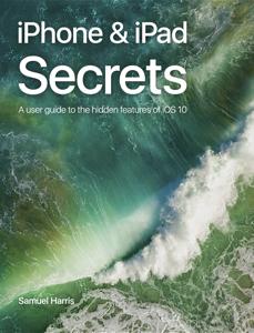 iPhone & iPad Secrets (For iOS 10.3) ebook