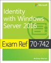 Exam Ref 70-742 Identity With Windows Server 2016 1e